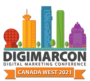DigiMarCon Canada West 2021- Digital Marketing Conference & Exhibition